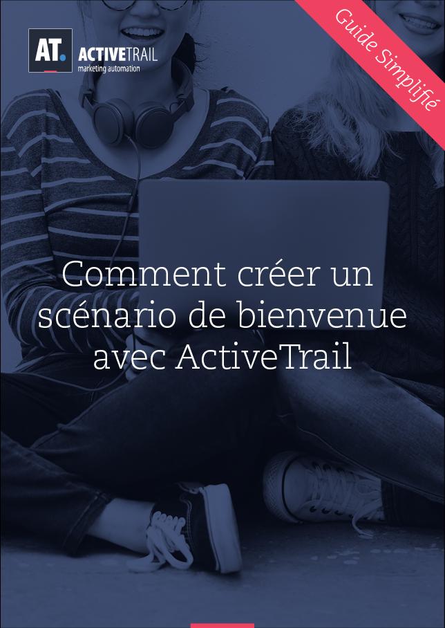 Guide Simplifié – Créer Un Scénario de Bienvenue Avec ActiveTrail